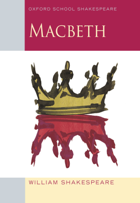 Oxford School Shakespeare: Macbeth | Roma Gill | Oxford University Press