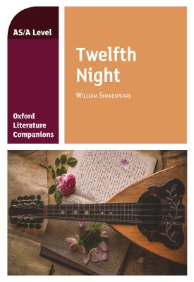 Oxford Literature Companions: Twelfth Night | Peter Buckroyd | Oxford University Press
