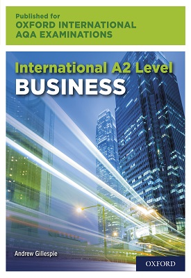 International A2 Level Business for Oxford International AQA Examination | Andrew Gillespie | Oxford University Press