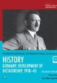 Pearson Edexcel International GCSE (9-1) History: Development of Dictatorship: Germany, 1918–45 Student Book