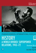 Pearson Edexcel International GCSE (9-1) History: A World Divided: Superpower Relations, 1943–72 Student Book