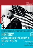 Pearson Edexcel International GCSE (9-1) History: A Divided Union: Civil Rights in the USA, 1945–74 Student Book