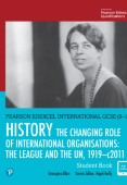Pearson Edexcel International GCSE (9-1) History: The Changing Role of International Organisations: the League and the UN, 1919–2011 Student Book
