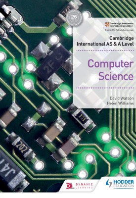 Cambridge International AS & A Level Computer Science | David Watson, Helen Williams | Hodder