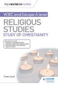 My Revision Notes: WJEC and Eduqas A level Religious Studies Study of Christianity
