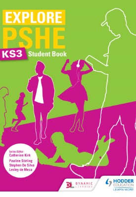 Explore PSHE for Key Stage 3 Student Book | Pauline Stirling | Hodder