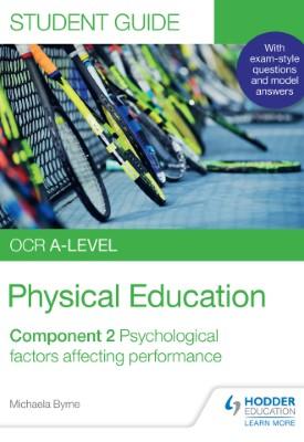 OCR A-level Physical Education Student Guide 2: Psychological factors affecting performance | Michaela Byrne | Hodder