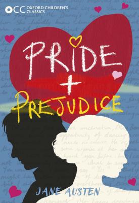 Oxford Children's Classics: Pride and Prejudice | Jane Austen | Oxford University Press
