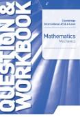 Cambridge International AS & A Level Mathematics Mechanics Question & Workbook