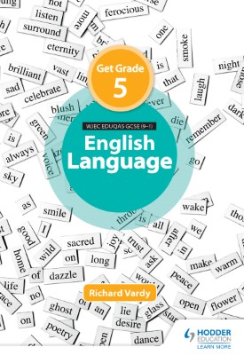 Get Grade 5 in WJEC Eduqas GCSE (9-1) English Language | Richard Vardy | Hodder