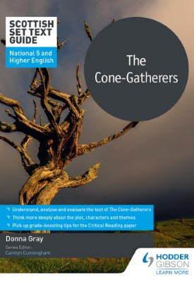 Scottish Set Text Guide: The Cone-Gatherers for National 5 and Higher English | Donna Gray | Hodder