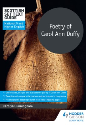 Scottish Set Text Guide: Poetry of Carol Ann Duffy for National 5 and Higher English   Carolyn Cunningham   Hodder