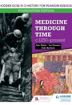 Hodder GCSE (9–1) History for Pearson Edexcel Foundation Edition: Medicine through time c.1250–present | Sam Slater | Hodder
