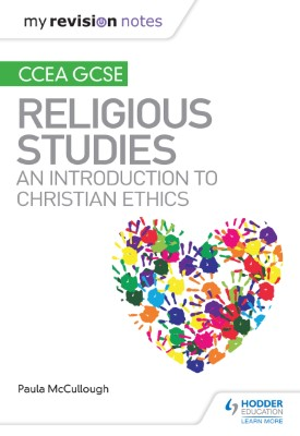 My Revision Notes CCEA GCSE Religious Studies: An introduction to Christian Ethics   Paula McCullough   Hodder