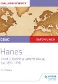 CBAC Safon Uwch Hanes – Canllaw i Fyfyrwyr Uned 3: Canrif yr Americanwyr, tua 1890–1990 (WJEC A-level History Student Guide Unit 3: The American century c.1890-1990; Welsh language ed)