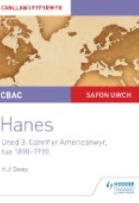 CBAC Safon Uwch Hanes – Canllaw i Fyfyrwyr Uned 3: Canrif yr Americanwyr, tua 1890–1990 (WJEC A-level History Student Guide Unit 3: The American century c.1890-1990; Welsh language ed) | Haydn Davey | Hodder