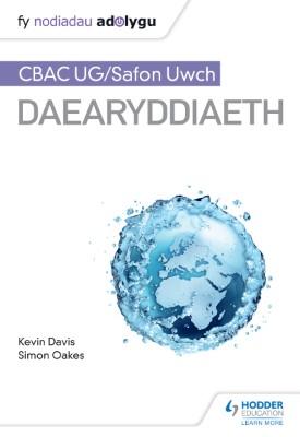 Fy Nodiadau Adolygu: CBAC UG/Safon Uwch Daearyddiaeth My Revision Notes: WJEC/Eduqas AS/A-level Geography Welsh-language edition) | Kevin Davis | Hodder