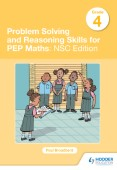 Problem Solving and Reasoning Skills for PEP Maths Grade 4 : NSC Edition