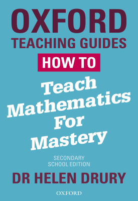 How to Teach Mathematics for Mastery | Helen Drury | Oxford University Press