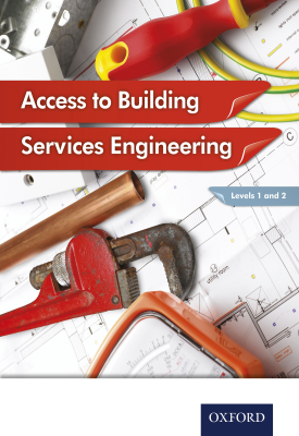 Access to Building Services Engineering Levels 1 and 2 | Christopher Payne, Neil McManus, Jon Sutherland, Peter Marini, Diane Canwell | Oxford University Press