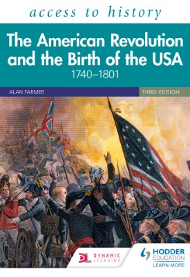 Access to History: The American Revolution and the Birth of the USA 1740–1801, Third Edition   Vivienne Sanders   Hodder