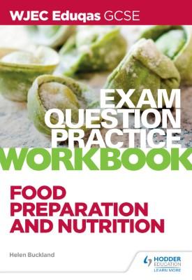WJEC Eduqas GCSE Food Preparation and Nutrition Exam Question Practice Workbook | Helen Buckland | Hodder