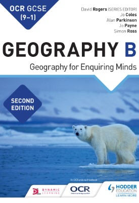 OCR GCSE (9-1) Geography B Second Edition | Jo Coles, Jo Payne, Alan Parkinson, Simon Ross, David Rogers | Hodder