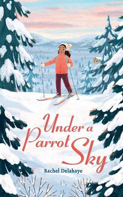 Reading Planet - Under a Parrot Sky - Level 6: Fiction (Jupiter)   Rachel Delahaye   Hodder