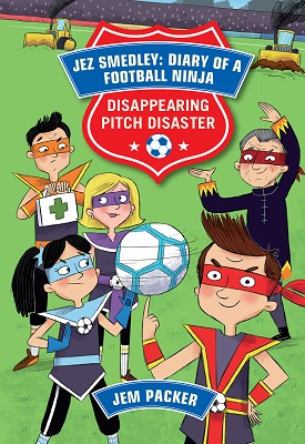 Reading Planet - Jez Smedley: Diary of a Football Ninja: Disappearing Pitch Disaster - Level 5: Fiction (Mars) | Jem Packer | Hodder