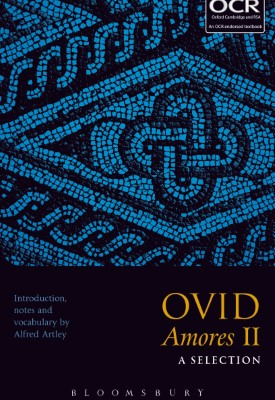 Ovid Amores II: A Selection | Alfred Artley | Bloomsbury
