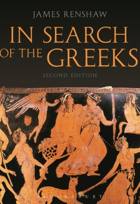 In Search of the Greeks (Second Edition) | James Renshaw | Bloomsbury
