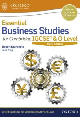 Essential Business Studies for Cambridge IGCSE & O Level | Robert Dransfield, Jane King | Oxford University Press