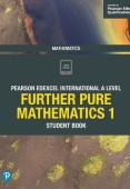Pearson Edexcel International A Level Mathematics Further Pure Mathematics 1 Student Book