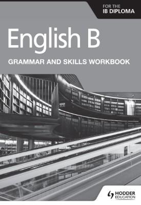 English B for the IB Diploma Grammar and Skills Workbook   Hyun Jung Owen   Hodder