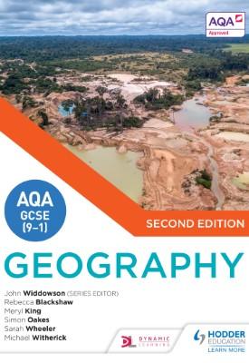 AQA GCSE (9-1) Geography Second Edition | John Widdowson, Simon Oakes, Michael Witherick, Meryl King, Rebecca Blackshaw, Sarah Wheeler | Hodder