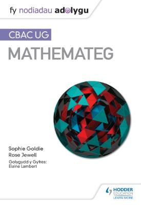 Fy Nodiadau Adolygu: CBAC UG Mathemateg (My Revision Notes: WJEC AS Mathematics Welsh-language edition) | Sophie Goldie, Rose Jewell | Hodder