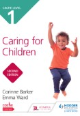 CACHE Level 1 Caring for Children Second Edition