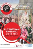 Engaging with AQA GCSE (9–1) History: Elizabethan England, c1568–1603 British depth study