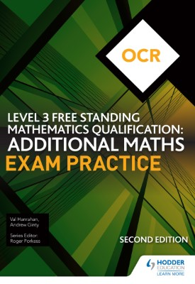OCR Level 3 Free Standing Mathematics Qualification: Additional Maths Exam Practice (2nd edition) | Andrew Ginty, Val Hanrahan | Hodder