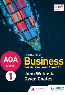 AQA A-level Business Year 1 and AS Fourth Edition (Wolinski and Coates) | John Wolinski, Gwen Coates | Hodder