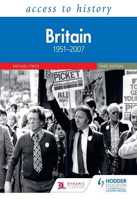 Access to History: Britain 1951–2007 Third Edition   Michael Lynch   Hodder