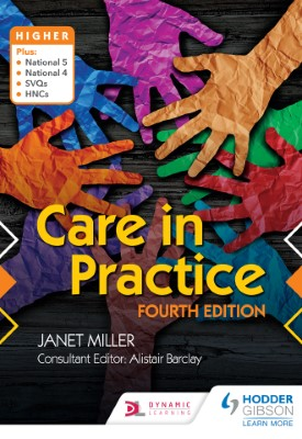Care in Practice Higher: Fourth Edition | Janet Miller | Hodder