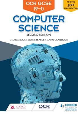 OCR GCSE Computer Science, Second Edition | George Rouse, Lorne Pearcey, Gavin Craddock etal | Hodder