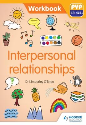 PYP ATL Skills Workbook: Interpersonal relationships | Kimberley O'Brien | Hodder