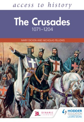 Access to History: The Crusades 1071–1204 | Mary Dicken | Hodder