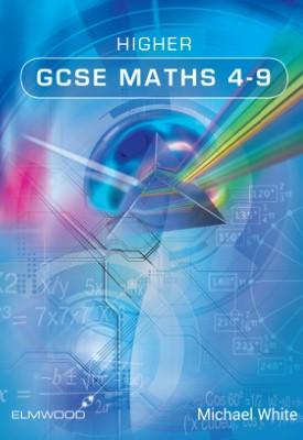 Higher GCSE Maths | Michael White | Elmwood