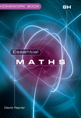 Essential Maths 8H Homework Book | David Rayner, Michael White | Elmwood