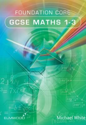 Foundation GCSE Maths   Michael White   Elmwood