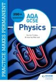 Practice makes permanent: 350+ questions for AQA GCSE Physics