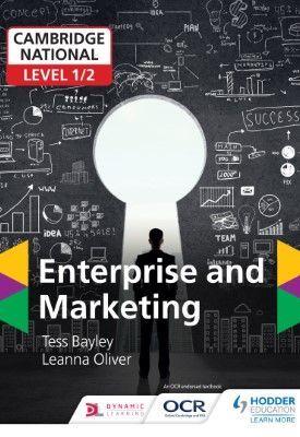 Cambridge National Level 1/2 Enterprise and Marketing | Tess Bayley, Leanna Oliver | Hodder